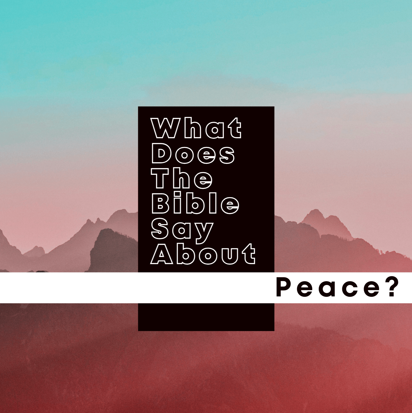 What Does The Bible Say About Peace?
