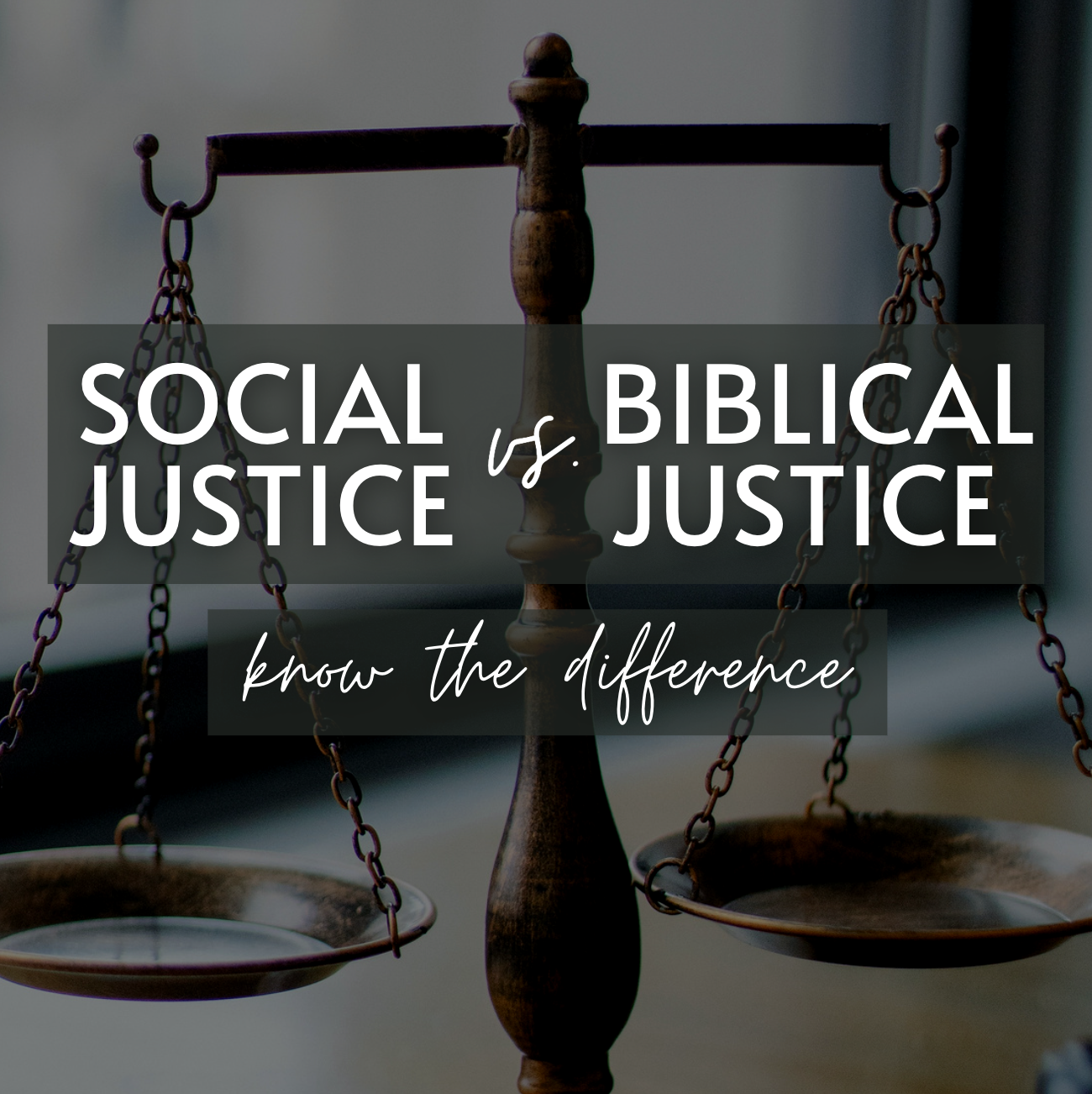 Social Justice vs. Biblical Justice: Know the Difference – YWAM Asheville